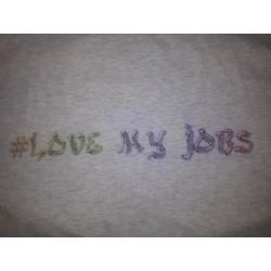 """Klasse T-shirt mit der Aufschrift """"Love my Jobs"""""""